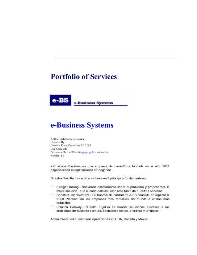 Portfolio of Servicese-Business SystemsAuthor: Adalberto CervantesUpdated By:Creation Date: December 12, 2003Last Updated:...