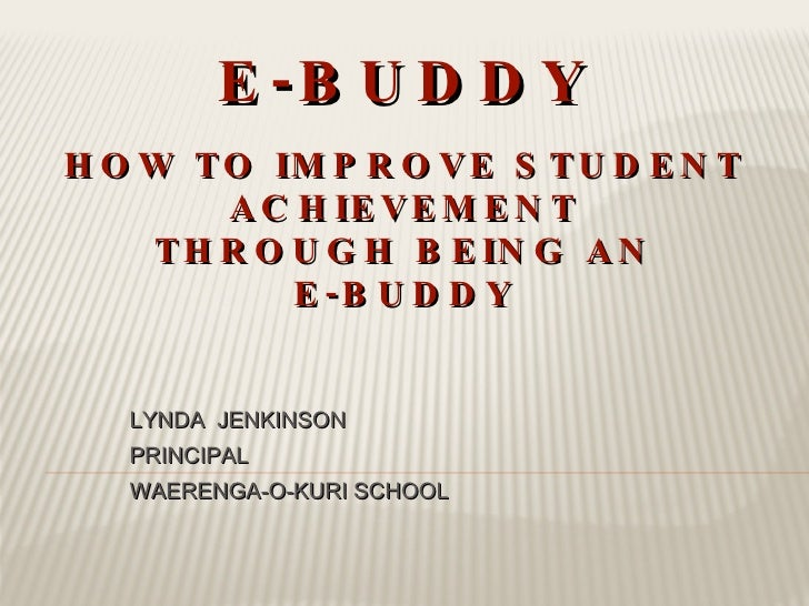 <ul><li>LYNDA  JENKINSON </li></ul><ul><li>PRINCIPAL </li></ul><ul><li>WAERENGA-O-KURI SCHOOL </li></ul>E-BUDDY HOW TO IMP...