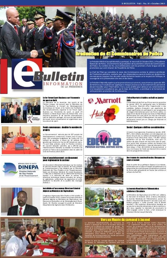 E-BULLETIN - Vol1 - No. 35 • Octobre 2013 Le Président Michel Joseph Martelly a participé, le mercredi 23 Octobre 2013, à ...