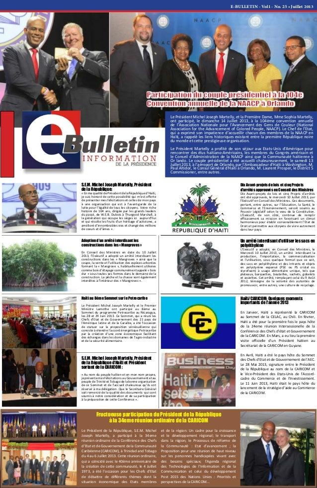 E-BULLETIN - Vol1 - No. 25 • Juillet 2013 Le Président Michel Joseph Martelly, et la Première Dame, Mme Sophia Martelly, o...