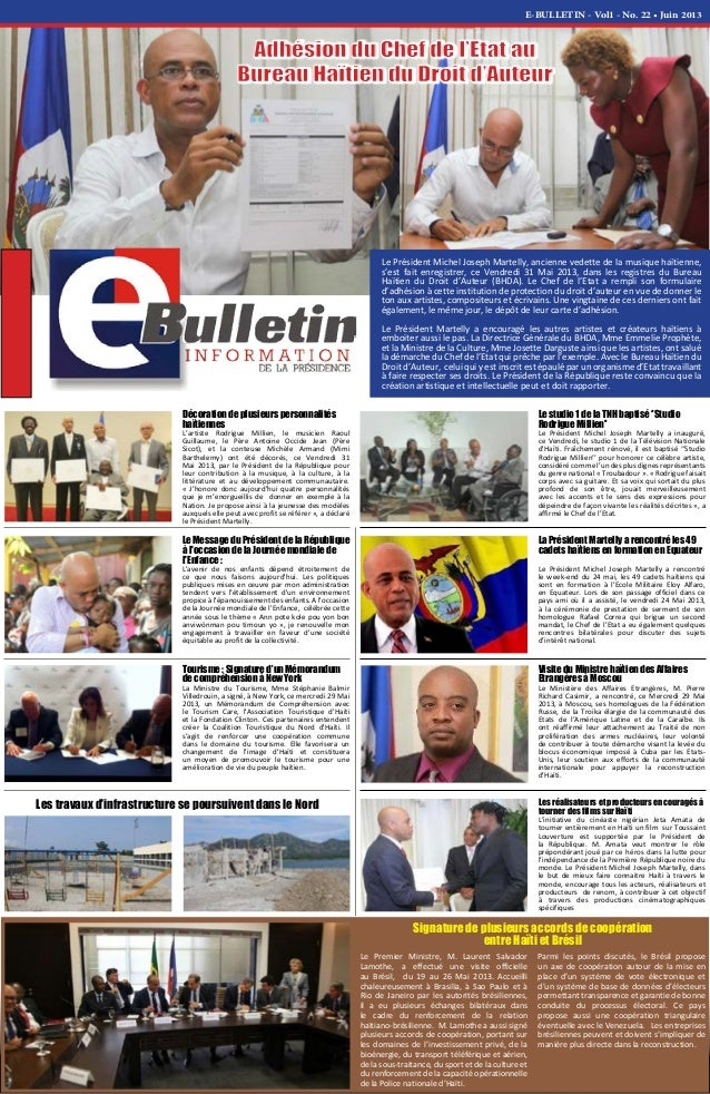 E-BULLETIN - Vol1 - No. 22 • Juin 2013 Le Président Michel Joseph Martelly, ancienne vedette de la musique haïtienne, s'es...