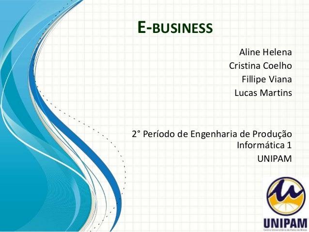 E-BUSINESS                        Aline Helena                      Cristina Coelho                         Fillipe Viana ...