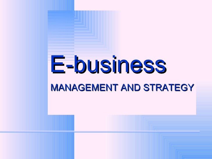 E-business  MANAGEMENT AND STRATEGY