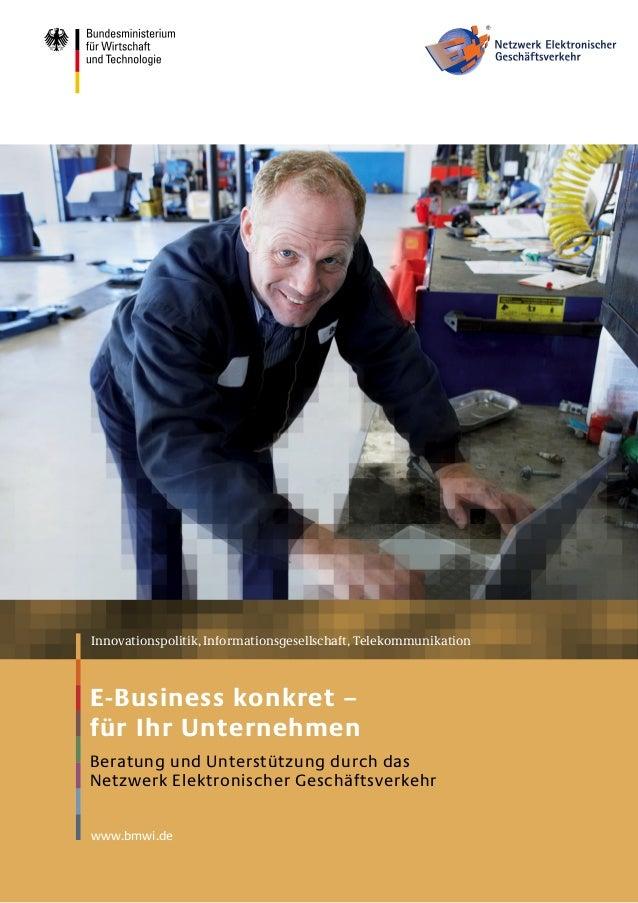 Innovationspolitik, Informationsgesellschaft, TelekommunikationE-Business konkret –für Ihr UnternehmenBeratung und Unterst...