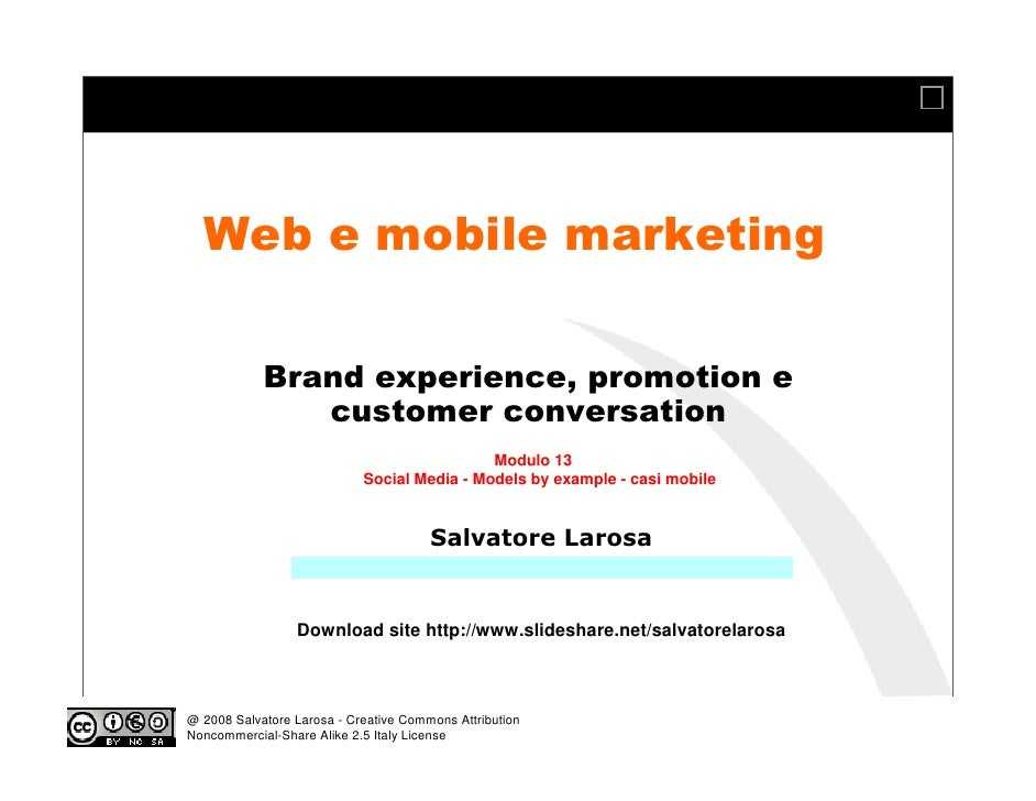 Web e mobile marketing              Brand experience, promotion e                customer conversation                    ...