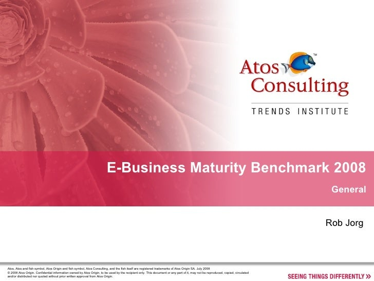 E-Business Maturity Benchmark 2008 General Atos, Atos and fish symbol, Atos Origin and fish symbol, Atos Consulting, and t...