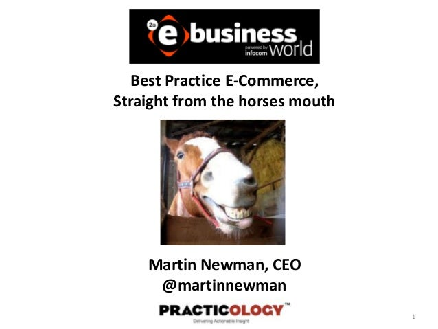 1Best Practice E-Commerce,Straight from the horses mouthMartin Newman, CEO@martinnewman