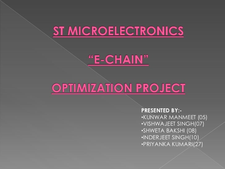 E  chain optimization at st. microelectronics