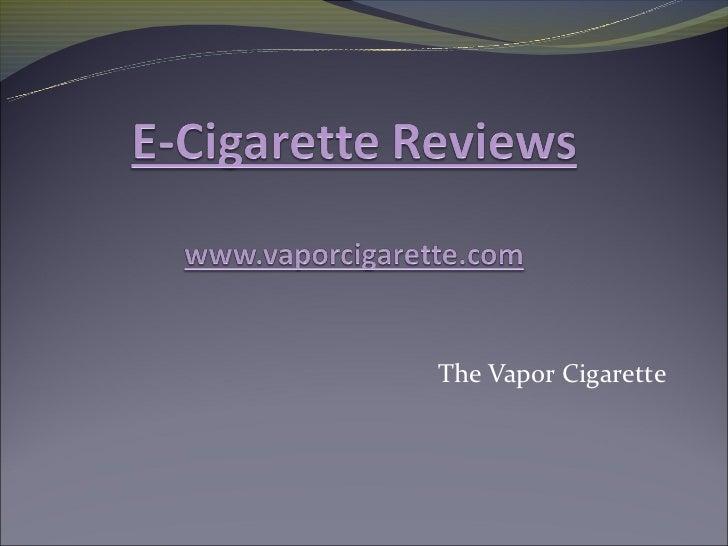 The Vapor Cigarette