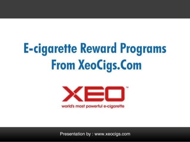 XEO Electronic Cigarette Reward Programs