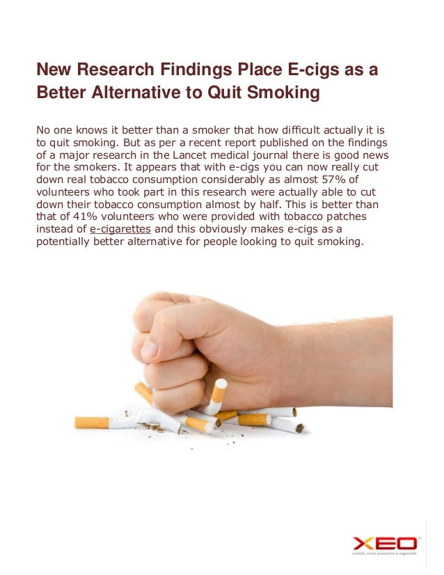 New Research Findings Place E-cigs as a Better Alternative to Quit Smoking No one knows it better than a smoker that how d...