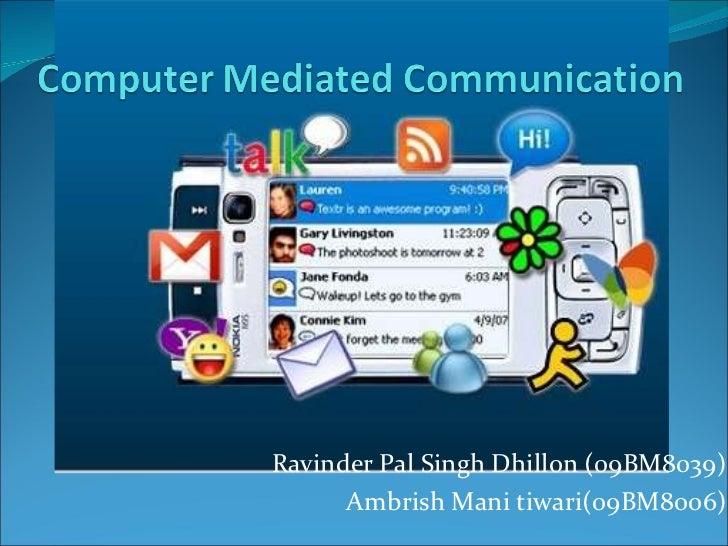 Ravinder Pal Singh Dhillon (09BM8039) Ambrish Mani tiwari(09BM8006)