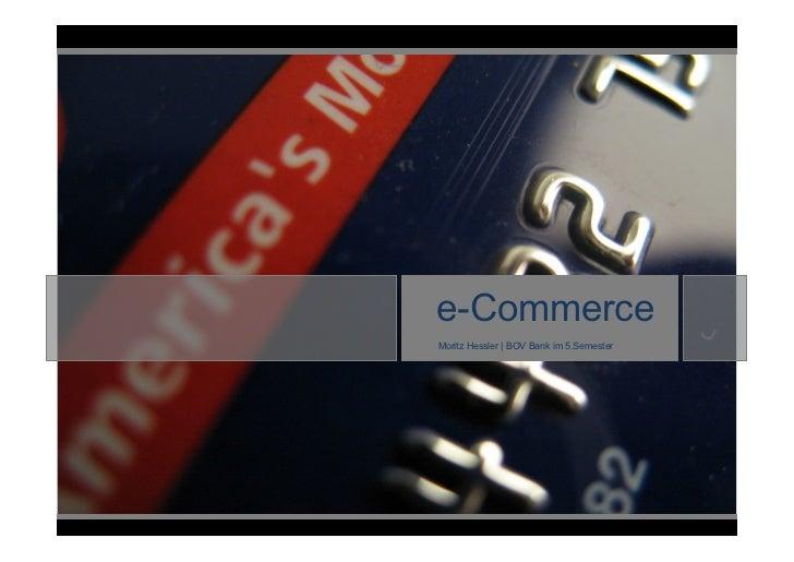 e-Commerce                                                                                      Moritz Hessler | BOV Bank ...