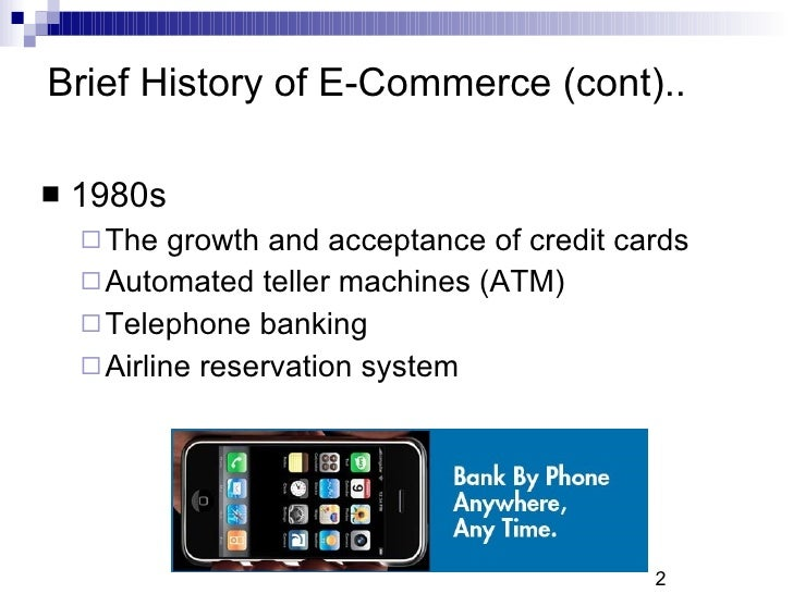 history of e commerce 1992 saw the release of tim berner-lee's world wide web it was with the world wide web that the world really began to see the development of e-commerce as we know it today by 1994 corporations like pizza hut began to take orders for pizza over their website, showing that the world wide web was.