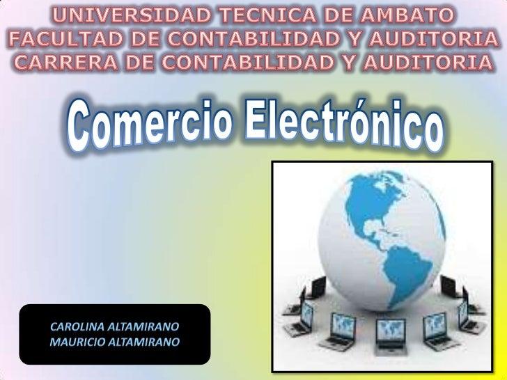 UNIVERSIDAD TECNICA DE AMBATO<br />FACULTAD DE CONTABILIDAD Y AUDITORIA<br />CARRERA DE CONTABILIDAD Y AUDITORIA<br />Come...