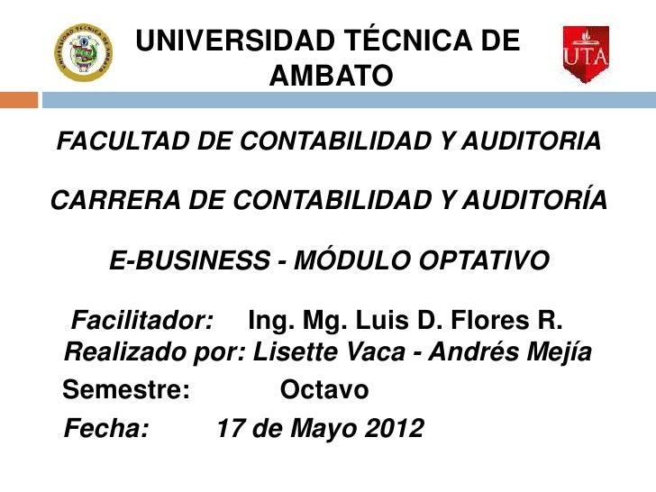 UNIVERSIDAD TÉCNICA DE             AMBATOFACULTAD DE CONTABILIDAD Y AUDITORIACARRERA DE CONTABILIDAD Y AUDITORÍA   E-BUSIN...