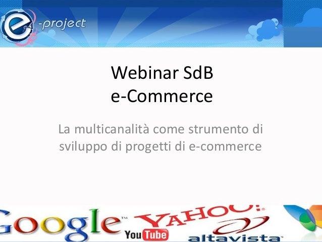 La multicanalità come strumento di sviluppo di progetti di e-commerce