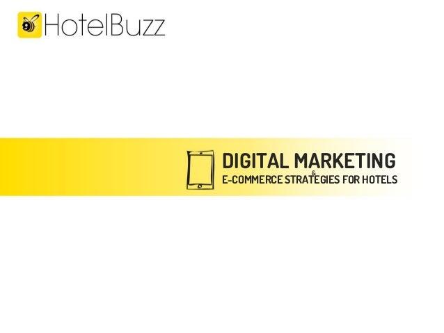 DIGITAL MARKETING &  E-COMMERCE STRATEGIES FOR HOTELS
