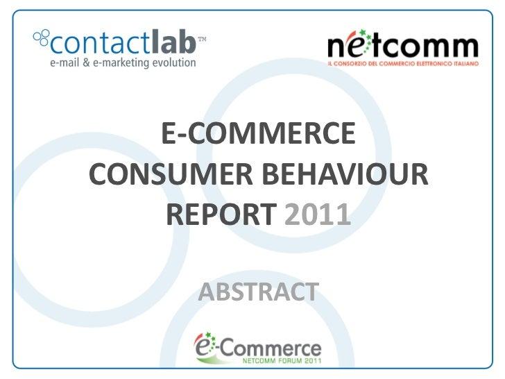 E-COMMERCE   CONSUMER BEHAVIOUR       REPORT 2011                   ABSTRACTE-Commerce Consumer Behaviour Report 2011