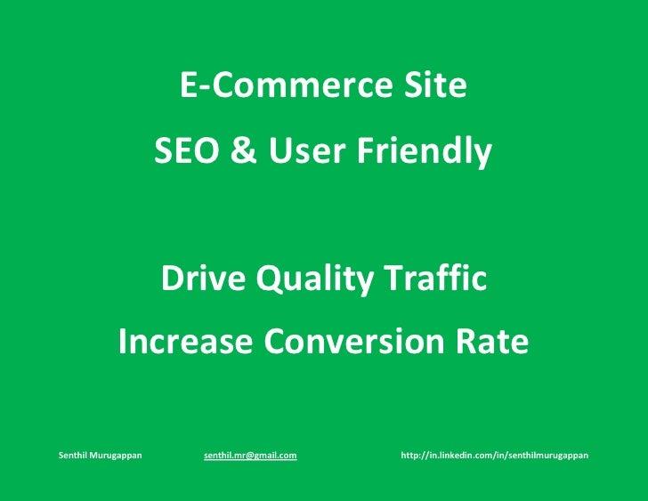 E-Commerce Site                      SEO & User Friendly                        Drive Quality Traffic             Increase...