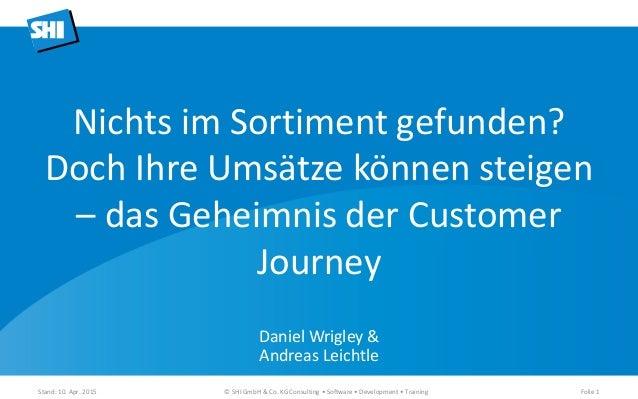 Daniel Wrigley & Andreas Leichtle Stand: 10. Apr. 2015 © SHI GmbH & Co. KG Consulting • Software • Development • Training ...