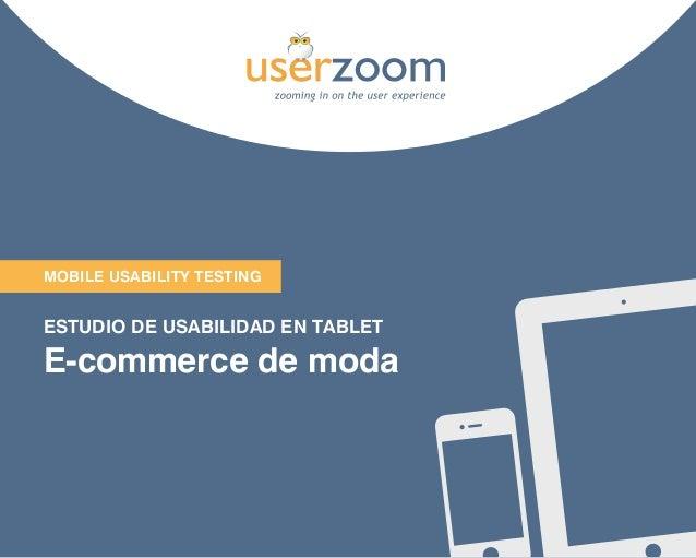 1 Mobile USABILITY TESTING ESTUDIO DE USABILIDAD EN TABLET E-commerce de moda