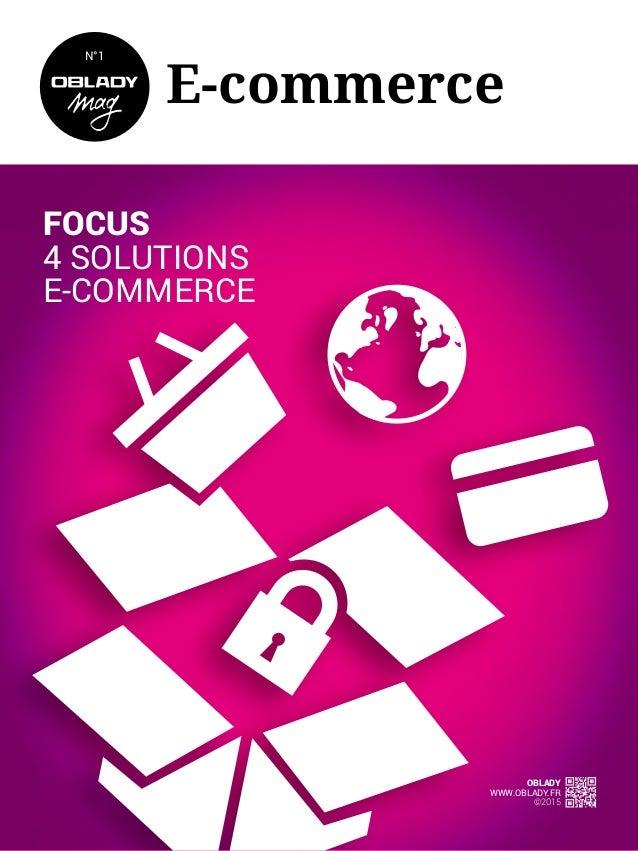 E-commerce OBLADY WWW.OBLADY.FR ©2015 FOCUS 4 SOLUTIONS E-COMMERCE N°1