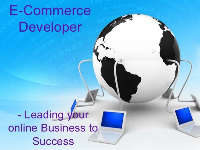 E-Commerce Developer  - Leading youronline Business to     Success