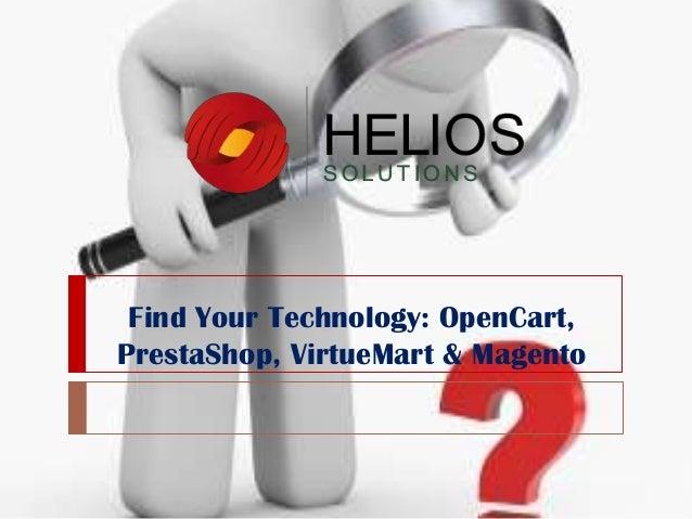 Find Your Technology: OpenCart, PrestaShop, VirtueMart & Magento
