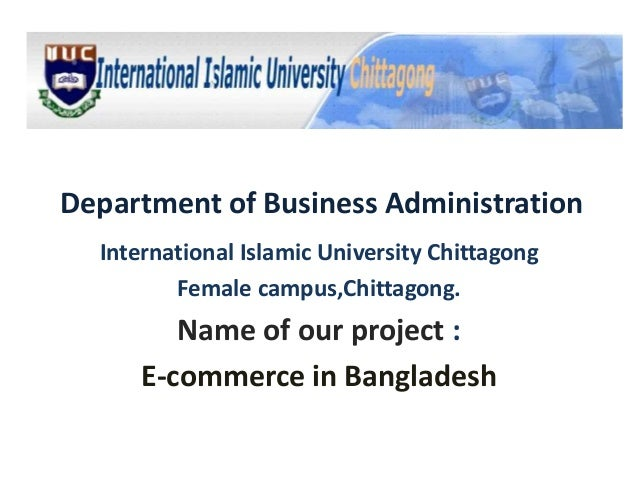 problem and prospect of e commerce in bangladesh 241 e-commerce in bangladesh the market has a great potential and a broad development prospect 12 research problem / delimitation the development of e.