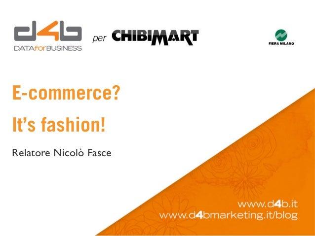 E-commerce?It's fashion!Relatore Nicolò Fasce