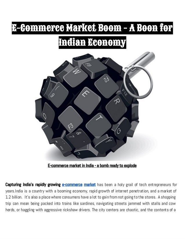 E-Commerce Market Boom - A Boon for Indian Economy E-commerce market in India - a bomb ready to explode Capturing India's ...