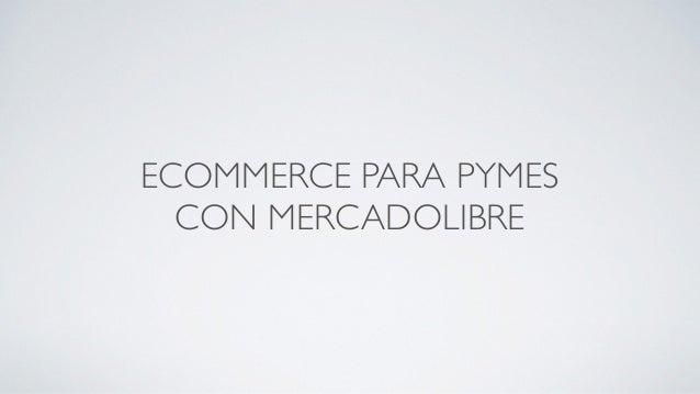 ECOMMERCE PARA PYMES CON MERCADOLIBRE