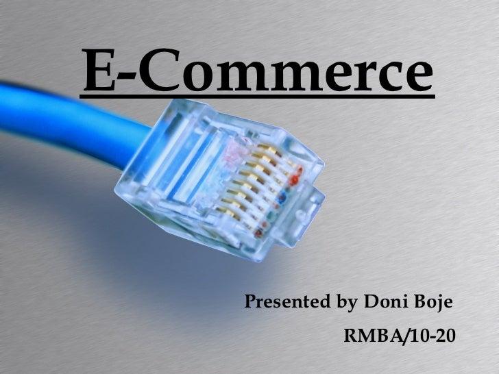 E-Commerce   Presented by Doni Boje   RMBA/10-20