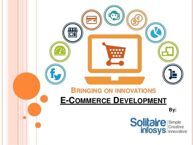 E-Commerce Development Services By Solitaire Infosys Inc