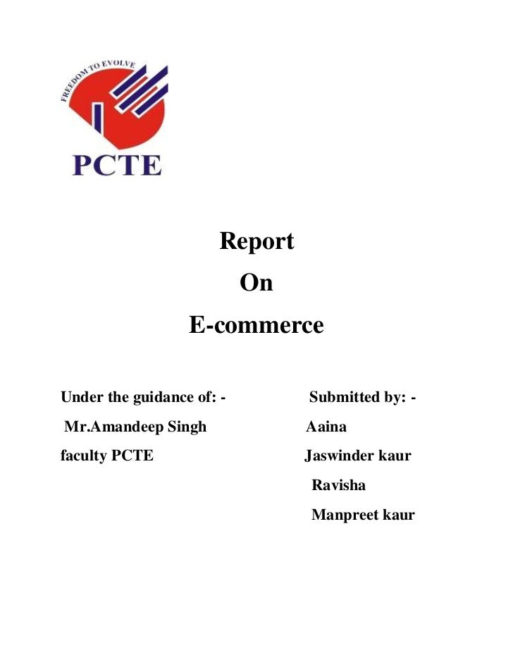 Report                           On                  E-commerceUnder the guidance of: -        Submitted by: -Mr.Amandeep ...