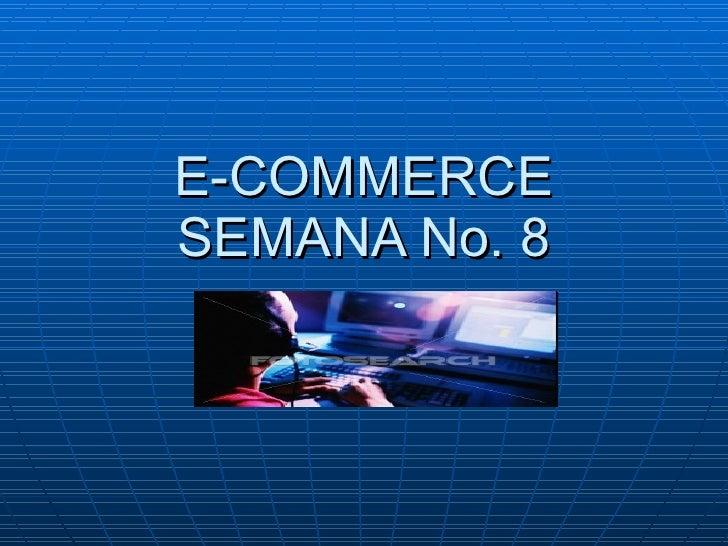 E-COMMERCE SEMANA No. 8