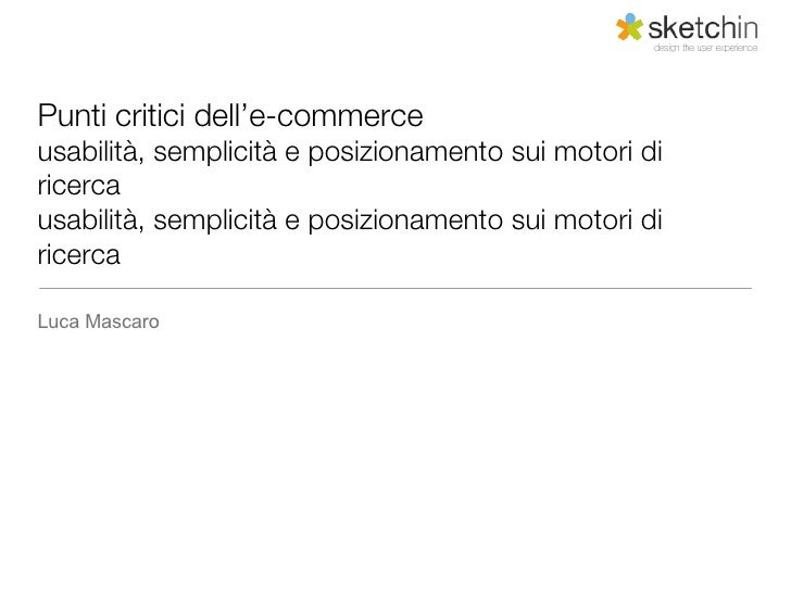 E CommercePunti critici dell'e-commerce: usabilità, semplicità e posizionamento sui motori di ricerca