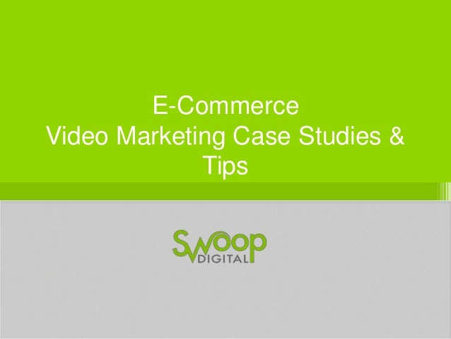 E-Commerce Video Marketing Case Studies & Tips
