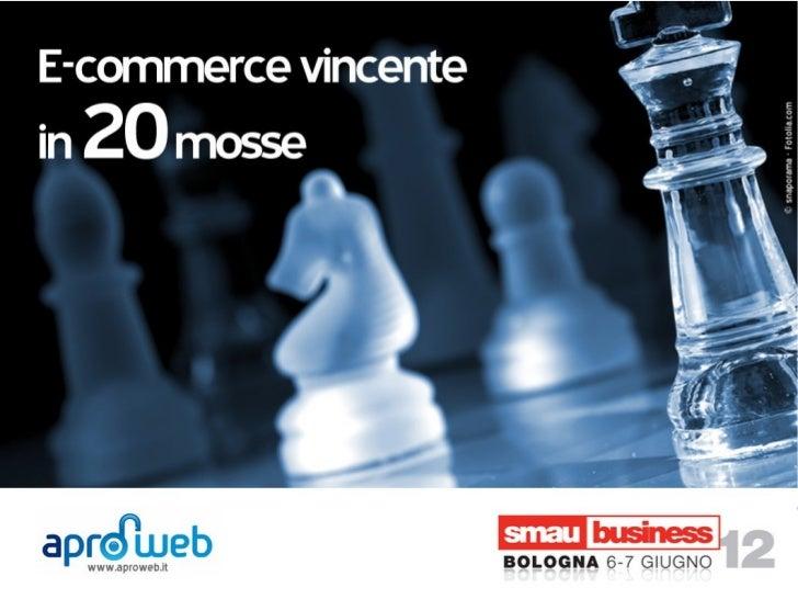 Smau Bologna 2012: E commerce vincente in 20 mosse