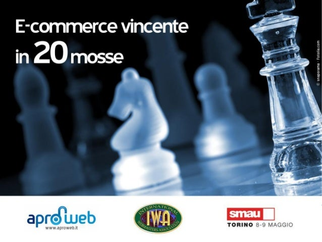 Smau Torino 2013: Ecommerce vincente in 20 mosse