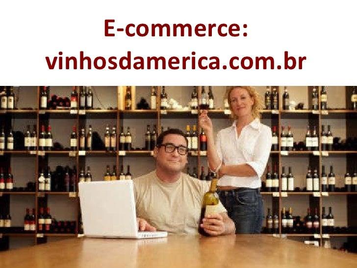 Projeto E-commerce Vinhosdamerica