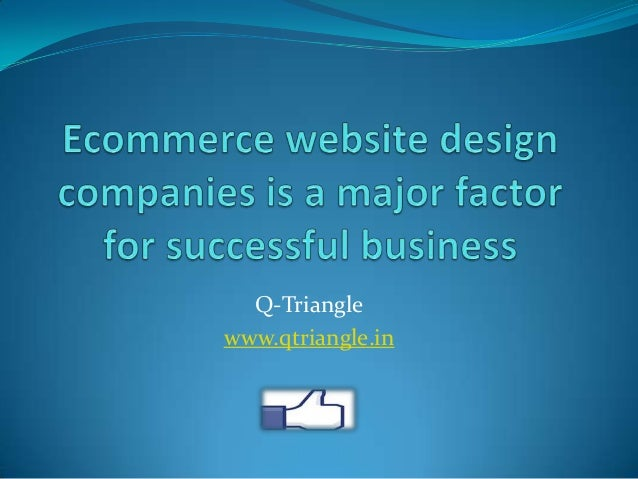 Ecommerce website design companies is a major factor for successful business