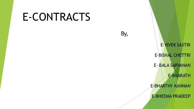 E-CONTRACTS By, E-VIVEK SASTRI E-BISHAL CHETTRI E- BALA SARVANAN E-BHARATH E-BHARTHY KANNAN E-BHEEMA PRADEEP