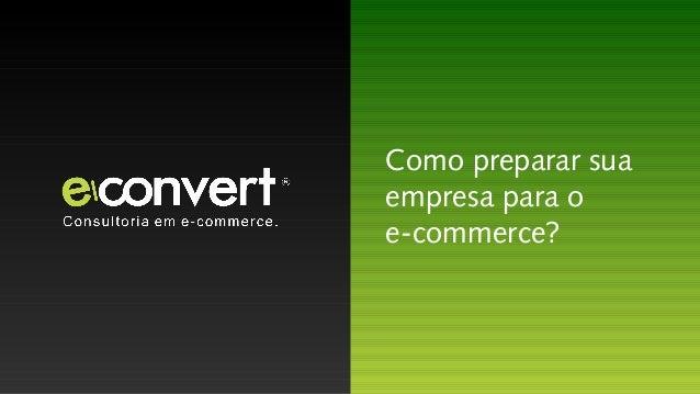 Como preparar sua empresa para o e-commerce?