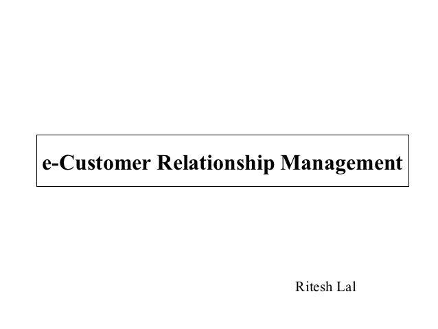 e-Customer Relationship Management                       Ritesh Lal