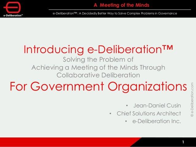 e-Deliberation Use-Case: Government Organizations