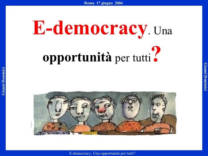 E-democracy . Una  opportunità  per tutti ?