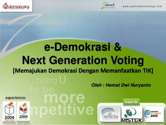 E democracy and next generation voting revisi 21 april 2014