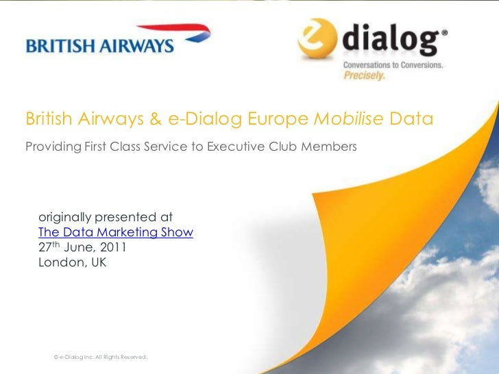 British Airways & e-Dialog Europe Mobilise Data<br />Providing First Class Service to Executive Club Members<br />© e-Dial...